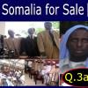 Soomaaliya waa iib (3) – Somalia for Sale