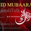 CIID MUBAARAK – Bahda SomaliTalk waxay Muslimiinta u dirayaan Hambalyada Ciidul Adxaa