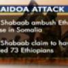 AlShabaab oo Sheegtay inay dileen 73 Askari oo Itoobiyaan ah – Video